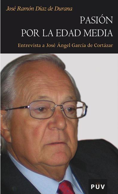 PASIÓN POR LA EDAD MEDIA : ENTREVISTA A JOSÉ ÁNGEL GARCÍA DE CORTÁZAR