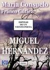 ESPINAS DE UN VIENTO POETA : MIGUEL HERNÁNDEZ