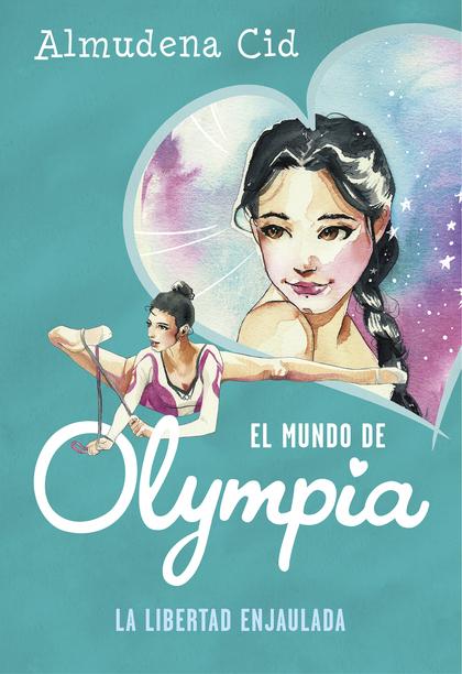 EL MUNDO DE OLYMPIA LA LIBERTAD ENJAULADA