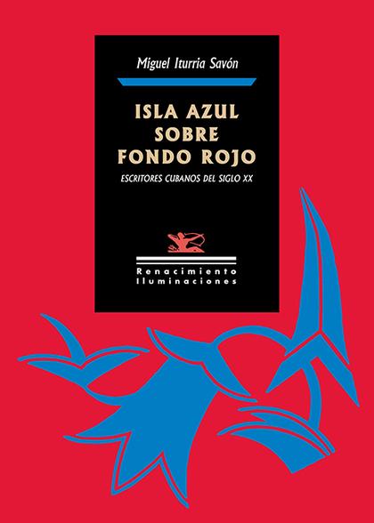 ISLA AZUL SOBRE FONDO ROJO                                                      ESCRITORES CUBA