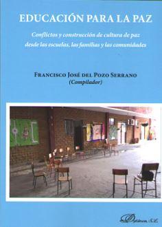 EDUCACIÓN PARA LA PAZ. CONFLICTOS Y CONSTRUCCIÓN DE CULTURA DE PAZ DESDE LAS ESCUELAS, LAS FAMI