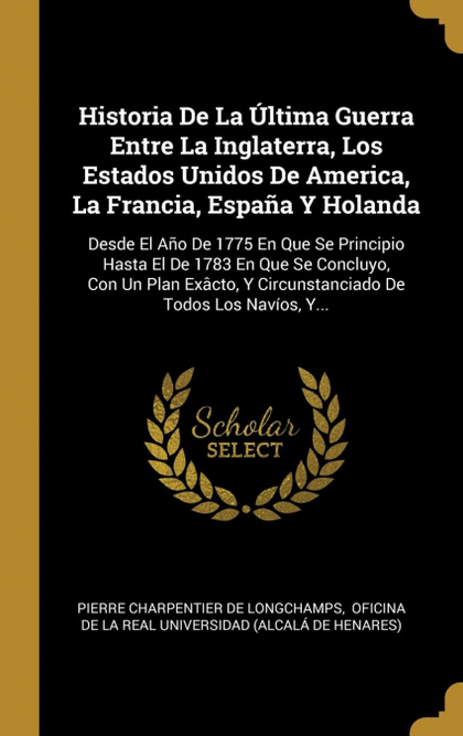 HISTORIA DE LA ÚLTIMA GUERRA ENTRE LA INGLATERRA, LOS ESTADOS UNIDOS DE AMERICA,
