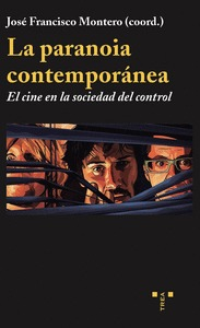 LA PARANOIA CONTEMPORANEA:EL CINE EN LA SOCIEDAD DEL CONTROL
