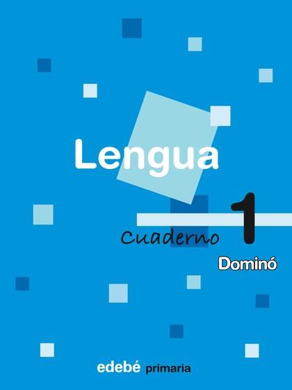 DOMINÓ, LENGUA, 1 EDUCACIÓN PRIMARIA, 1 CICLO. CUADERNO 1