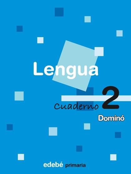 DOMINÓ, LENGUA, 1 EDUCACIÓN PRIMARIA, 1 CICLO. CUADERNO 2