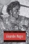 LA LEYENDA DE ALEJANDRO: MITO, HISTORIOGRAFÍA Y PROPAGANDA