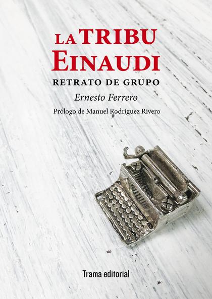 LA TRIBU EINAUDI                                                                RETRATO DE GRUP