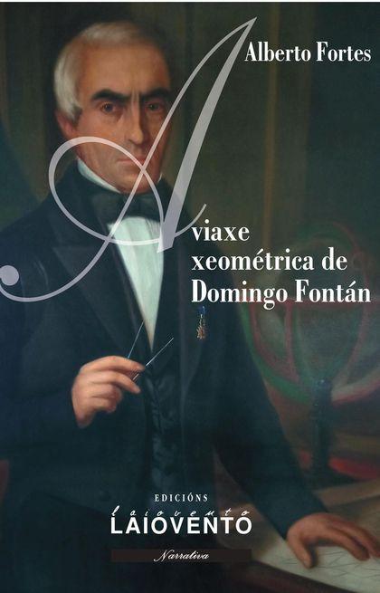 A VIAXE XEOMÉTRICA DE DOMINGO FONTÁN.