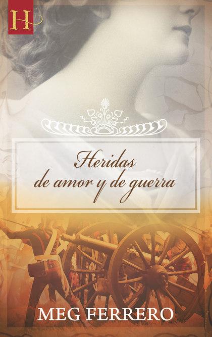 HERIDAS DE AMOR Y DE GUERRA