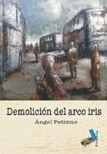DEMOLICIÓN DEL ARCO IRIS