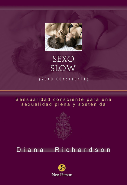 SEXO SLOW (SEXO CONSCIENTE)                                                     SENSUALIDAD CON