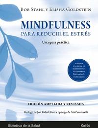 MINDFULNESS PARA REDUCIR EL ESTRÉS ED. AMPLIADA Y REVISADA. UNA GUÍA PRÁCTICA