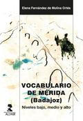 VOCABULARIO DE MÉRIDA (BADAJOZ). NIVELES BAJO, MEDIO Y ALTO