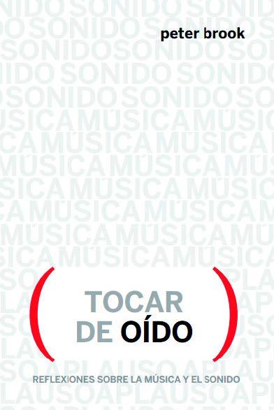 TOCAR DE OÍDO. REFLEXIONES SOBRE MÚSICA Y SONIDO