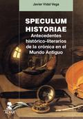 SPECULUM HISTORIAE. ANTECEDENTES HISTÓRICO-LITERARIOS DE LA CRÓNICA EN EL MUNDO