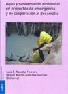 AGUA Y SANEAMIENTO AMBIENTAL EN PROYECTOS DE EMERGENCIA Y DE COOPERACIÓN AL DESARROLLO