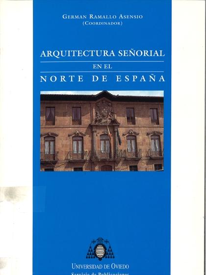 ARQUITECTURA SEÑORIAL EN EL NORTE DE ESPAÑA