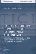 LA CAZA FURTIVA COMO DELITO PATRIMONIAL AUTÓNOMO. ANÁLISIS DEL ARTICULO 335 DEL CÓDIGO PENAL Y