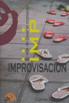 IMPROVISACIÓN: EL ARTE DE CREAR EL MOMENTO
