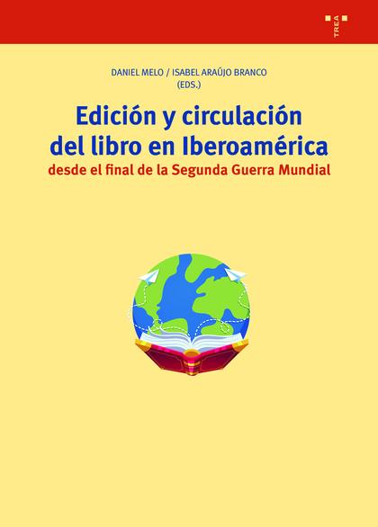 EDICIÓN Y CIRCULACIÓN DEL LIBRO EN IBEROAMÉRICA DESDE EL FINAL DE LA SEGUNDA GUE