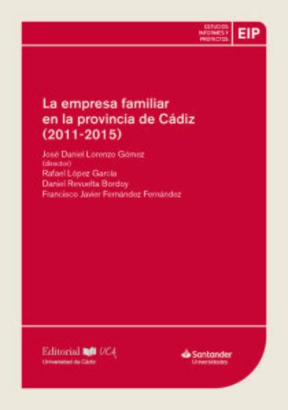 LA EMPRESA FAMILIAR EN LA PROVINCIA DE CÁDIZ (2011-2015)