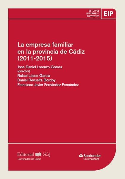 LA EMPRESA FAMILIAR EN LA PROVINCIA DE CÁDIZ (2011-2015).