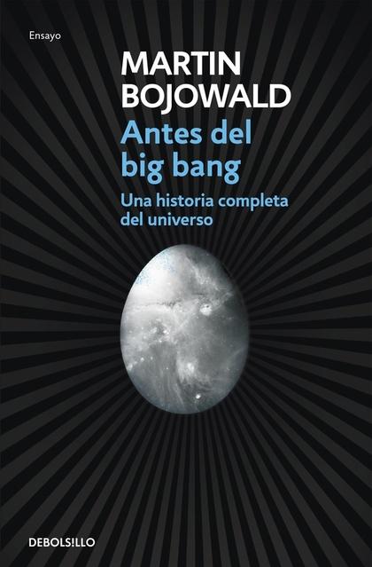 ANTES DEL BIG BANG : UNA HISTORIA COMPLETA DEL UNIVERSO