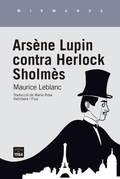 ARSÈNE LUPIN CONTRA HERLOCK SHOLMÈS.
