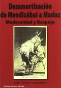 DESAMORTIZACIÓN DE MENDIZÁBAL Y MADOZ : MODERNIDAD Y DESPOJO