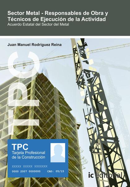 TPC SECTOR METAL - RESPONSABLES DE OBRA Y TÉCNICOS DE EJECUCIÓN DE LA ACTIVIDAD