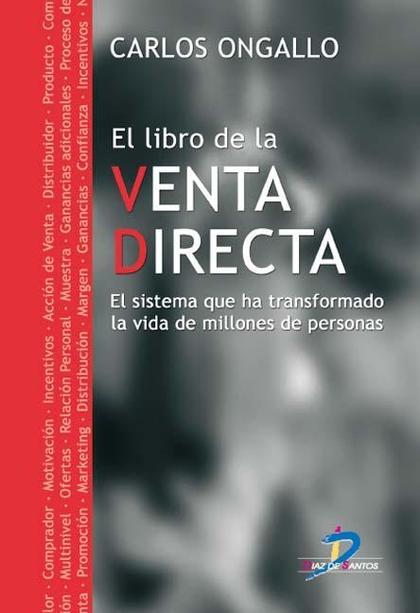EL LIBRO DE LA VENTA DIRECTA: EL SISTEMA QUE HA TRANSFORMADO LA VIDA DE MILLONES DE PERSONAS