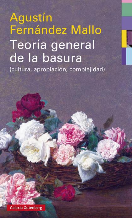 TEORÍA GENERAL DE LA BASURA                                                     (CULTURA, APROP