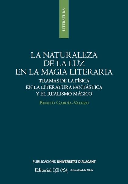 LA NATURALEZA DE LA LUZ EN LA MAGIA LITERARIA                                   TRAMAS DE LA FÍ