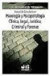 MANUAL DE CONSULTORIA EN PSICOLOGÍA Y PSICOPATOLOGÍA CLÍNICA, LEGAL, JURÍDICA, CRIMINAL Y FOREN