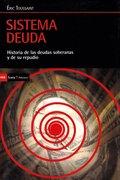 SISTEMA DEUDA. HISTORIA DE LAS DEUDAS SOBERANAS Y DE REPUDIO