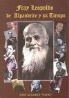 FRAY LEOPOLDO DE ALPANDEIRE Y SU TIEMPO