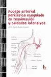 ACCESO ARTERIAL PERIFERICO ECOGUIADO EN REANIMACION Y CUIDADOS INTENSIVOS