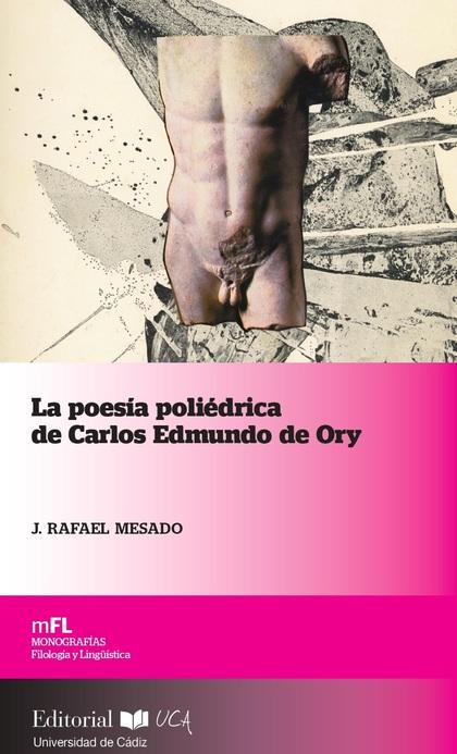 LA POESÍA POLIÉDRICA DE CARLOS EDMUNDO DE ORY