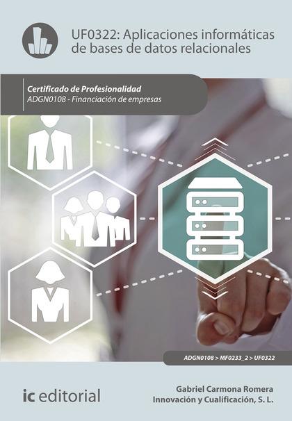 APLICACIONES INFORMÁTICAS DE BASES DE DATOS RELACIONALES. ADGN0108 - FINANCIACIÓ.