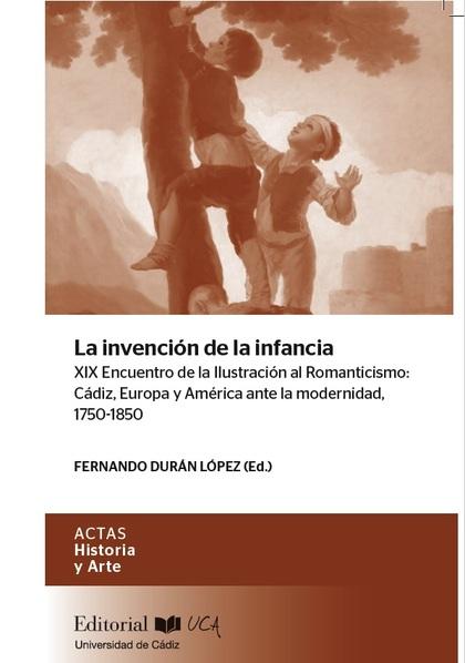 LA INVENCIÓN DE LA INFANCIA XIX ENCUENTRO DE LA ILUSTRACIÓN AL ROMANTICISMO: CÁD