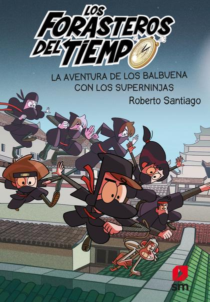 AVENTURA DE LOS BALBUENA CON LOS SUPERNIJAS, LA FORASTEROS EN EL TIEMPO 10