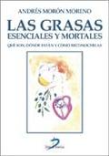 LAS GRASAS : ESENCIALES Y MORTALES