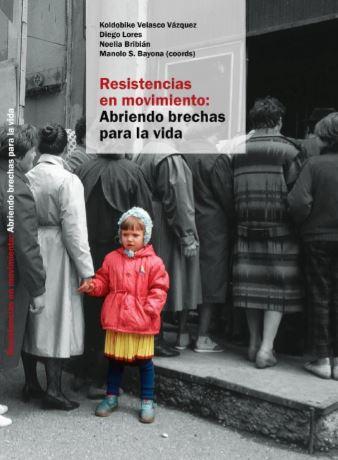 RESISTENCIAS EN MOVIMIENTO. ABRIENDO BRECHAS PARA LA VIDA