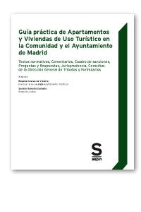 GUÍA PRÁCTICA DE APARTAMENTOS Y VIVIENDAS DE USO TURÍSTICO EN LA COMUNIDAD Y EL. TEXTOS NORMATI