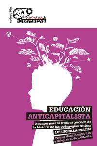 EDUCACIÓN ANTICAPITALISTA. APUNTES PARA LA (RE)CONSTRUCCIÓN DE LA HISTORIA DE LAS PEDAG