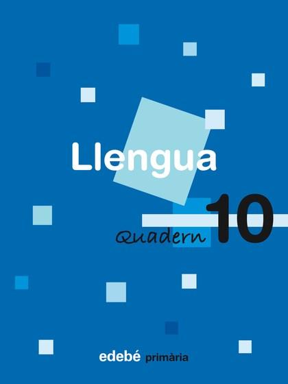 LLENGUA, 4 EDUCACIÓ PRIMÀRIA, CICLE MITJÀ. QUADERN 10