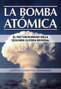 LA BOMBA ATÓMICA: EL FACTOR HUMANO EN LA SEGUNDA GUERRA MUNDIAL