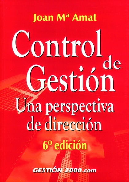 CONTROL DE GESTIÓN UNA PERSPECTIVA DE DIRECCIÓN