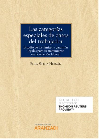 LAS CATEGORÍAS ESPECIALES DE DATOS DEL TRABAJADOR (PAPEL + E-BOOK). ESTUDIO DE LOS LÍMITES Y GA