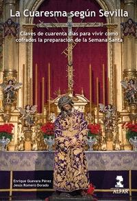 LA CUARESMA SEGÚN SEVILLA                                                       CLAVES DE CUARE